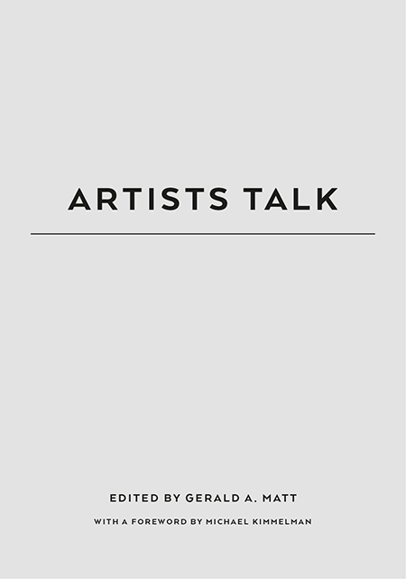 Gerald A. Matt: Artists Talk